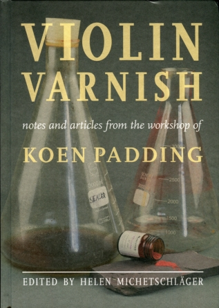 H. Michetschläger: Violin Varnish  Koen Padding